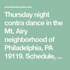 Thursday night contra dance in the Mt. Airy neighborhood of Philadelphia, PA 19119. Schedule, directions, and booking information. This dance was formerly located in Glenside PA. Contra Dancing, Booking Information, Thursday Night, Philadelphia Pa, Schedule, The Neighbourhood, Dance, Timeline, Dancing