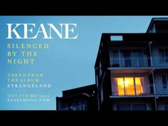 """u.k. band keane return with new single """"silenced by the night"""" from new album """"strangeland"""" due 5/7. magical piano. soul-stirring vocal from tom chaplin."""