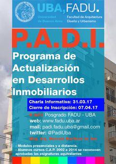 FADU | PROGRAMA DE ACTUALIZACIÓN EN DESARROLLOS INMOBILIARIOS  La Facultad de Arquitectura, Diseño y Urbanismo de la Universidad de Buenos Aires abre la inscripción al Programa de Actualización en Desarrollos Inmobiliarios (PADI).  Charla informativa: 31 de marzo de 2017.  Más info: http://ly.cpau.org/2njUPug