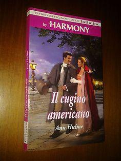 Il cugino americano-ann Hulme- Harmony Romanzi di Intimità 2008