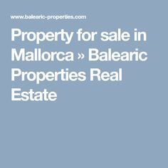 Property for sale in Mallorca » Balearic Properties Real Estate
