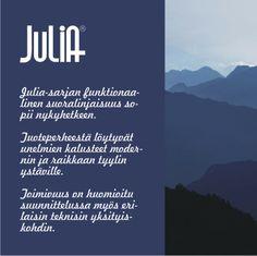JULIA®-huonekalusarjan funktionaalinen suoralinjaisuus sopii nykyhetkeen. Laulumaa Huonekalut
