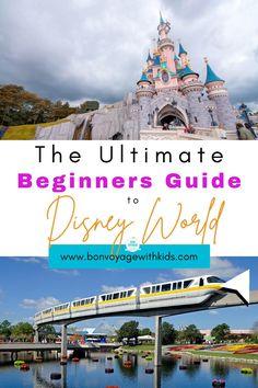 Disney World For Beginners, Disney World Tips, Beginners Guide To Disney World