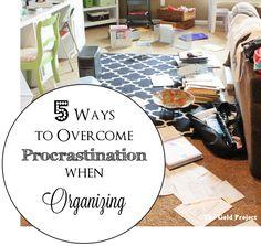 5 Ways to Overcome Procrastination When Organizing at I'm an Organizing Junkie blog