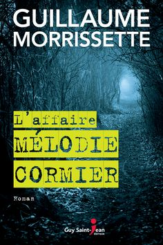 Buy L'affaire Mélodie Cormier by Guillaume Morrissette and Read this Book on Kobo's Free Apps. Discover Kobo's Vast Collection of Ebooks and Audiobooks Today - Over 4 Million Titles! Charades, Digital Text, Thriller, Audiobooks, This Book, Ebooks, Guys, Movie Posters, Expo