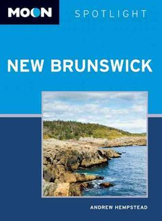 Moon Spotlight New Brunswick is a 70-page compact guide covering the best sights of this region of eastern Canada, including the Fundy Coast, Saint John River Valley, and Acadian Coast. Travel writer