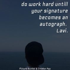 Quote Creator, The Creator, Picture Quotes, Work Hard, Pictures, Photos, Working Hard, Hard Work, Grimm