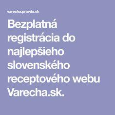 Bezplatná registrácia do najlepšieho slovenského receptového webu Varecha.sk. Diet