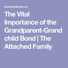 essay on importance of elders and grandparents in the family Family is an important concept to the chinese and can have a huge effect on business and society in this article, learn some of the key aspects of the family in china and how it can impact your business.