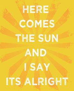 The Beatles - Here Comes the Sun.