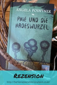 Phie und die Hadeswurzel von Angela Pointner entführt den Leser in die Traum-Dimensionen! Begleitet Phie auf ihrem Abenteuer! Wie mir das Buch gefallen hat, erfahrt ihr in meiner Rezension auf meinem Blog!
