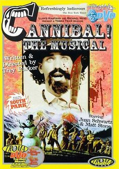Cannibal the Musical. The greatest musical you'll never see! Cult Movies, Comedy Movies, Cinema Posters, Movie Posters, Film Poster, Deadpool, The Rocky Horror Picture Show, Love Film, Best Horrors