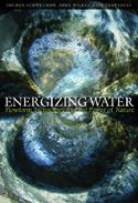 ENERGIZING WATER Flowform Technology and the Power of Nature Jochen Schwuchow, John Wilkes, Iain Trousdell 2010