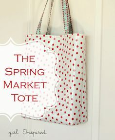 The Spring Market Tote – Tutorial | girl. Inspired.