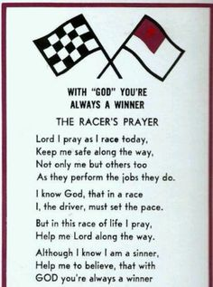The Racer's Prayer ~  This prayer was a race night staple at Sheyenne River Speedway in Lisbon, ND read by Pokey (Roger) Lukes every Sunday night!