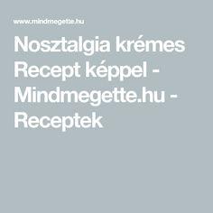 Nosztalgia krémes Recept képpel - Mindmegette.hu - Receptek