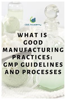 What is Good Manufacturing Practices: GMP Guidelines and Processes -