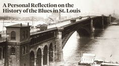 A Personal Reflection on the History of the Blues in St. Louis on Vimeo