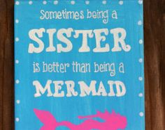 Big Sister, Little Sister sign... make it a unicorn and than it will be great for DPhiE