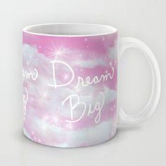 Dream Big in Pink Mug by Lisa Argyropoulos - $15.00
