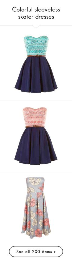 """Colorful sleeveless skater dresses"" by alenasb ❤ liked on Polyvore featuring dresses, vestidos, blue strapless dress, blue dress, women dresses, skater dress, game day dresses, henley dress, red day dress and blue and white skater dress"