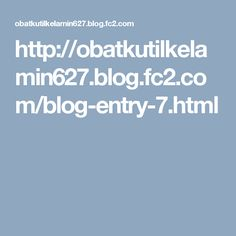 http://obatkutilkelamin627.blog.fc2.com/blog-entry-7.html