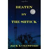 Beaten By The Shtick (Paperback)By Jack X Crawford