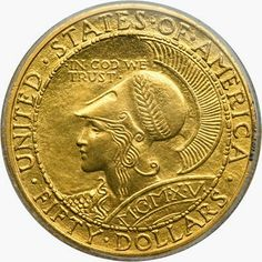 United States commemorative coins - 1915 Panama Pacific Exposition Fifty Dollar Gold Coin