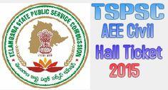 TSPSC AEE Civil Hall Ticket 2015 Download - tspsc.gov.in