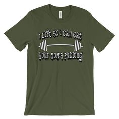 I Lift So I Can Eat Your Mom's Pudding T-Shirt - Mens