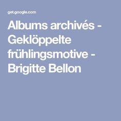 Albums archivés - Geklöppelte frühlingsmotive - Brigitte Bellon