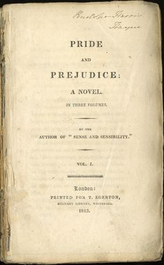Pride and Prejudice by Jane Austen (notice she published her works anonymously- it wasn't until her death that her name appeared on her novels)