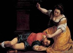 Artemisia Gentileschi - Jael killing Sisera. It almost looks like she is really dark and likes to paint about killing