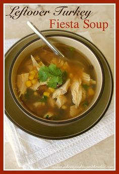 Leftover Turkey Fiesta Soup!  The perfect way to use up some of that leftover Thanksgiving Turkey! by whatscookingwithruthie.com #recipes #soup #turkey