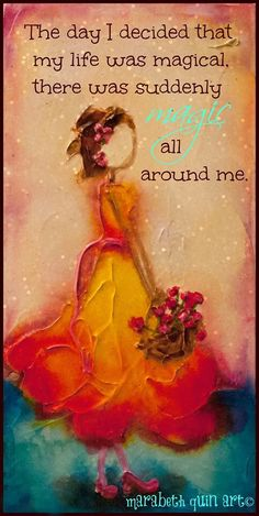 Quote: The day I decided that my life was magical, there was suddenly magic all around me.