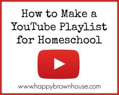 How to make a YouTube Playlist for Homeschool or your classroom. Perfect for unit studies!