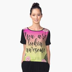 """""""Floral Garden You Are Lookin Awesome Typography"""" Women's Chiffon Top by LisaLiza 