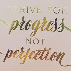 Double tap if you agree  Every time I see this phrase I just smile. It lights my soul. It helps comfort this recovery people pleaser/perfectionist  Life is one step in front of the other and striving for Progress NOT Perfection in all aspects of our days  #progressnotperfection #onefootinfrontoftheother