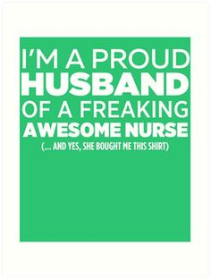 I'm A Proud Husband Of Freaking Awesome Nurse