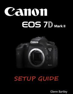 canon 7d mark ii manual mode exposure compensation auto iso tips rh pinterest com canon 7d manual setting for outdoor photo canon eos 7d manual settings
