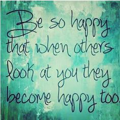 Be happy #positive #inspirational #quotes