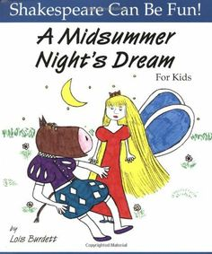 A Midsummer Nights Dream for Kids (Shakespeare Can Be Fun!) by Lois Burdett, http://www.amazon.com/dp/1552091244/ref=cm_sw_r_pi_dp_MngKrb03W0CDG
