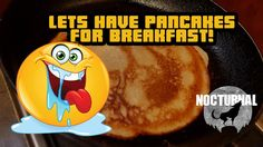 Let's have Pancakes for breakfast!