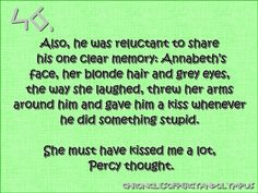 Unforgettable things in Percy Jackson:  When Percy forgets everything about  his past except Annabeth <3