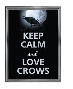 Keep calm and love crows by Agadart on Etsy, $12.00