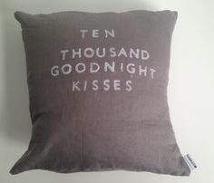 Ten Thousand Kisses Pillow- Pillows with words Deco Dyi, Just In Case, Just For You, Home And Deco, Humble Abode, My Dream Home, Home Accessories, Home Goods, At Least