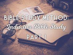 Bible Study Method:  Inductive Bible Study - Part 1