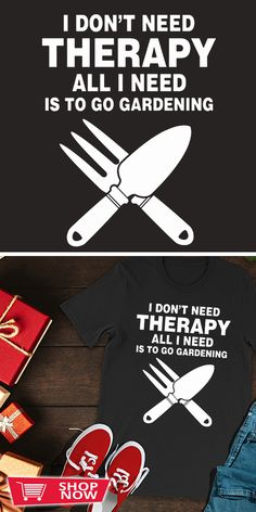 You can click the link to get yours. I Don't Need Therapy All I Need Is To Go Gardening. Gardening tshirt for Gardener. We brings you the best Tshirts with satisfaction. Grow Your Own Food, Garden Gifts, To Go, How To Make, Garden Inspiration, Shirt Ideas, Organic Gardening, Special Gifts, Therapy