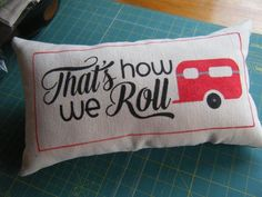 That's how we Roll  fun Camper Pillow by CountryImage on Etsy