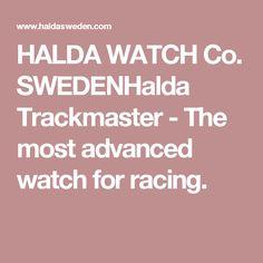 HALDA WATCH Co. SWEDENHalda Trackmaster - The most advanced watch for racing.